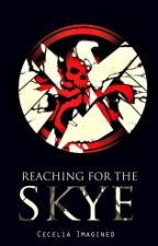 Reaching For The Skye |sequel To Skye's The Limit| (#Wattys2016) by _Skyes_are_blue_