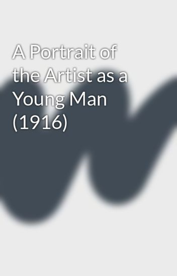 A Portrait of the Artist as a Young Man (1916)