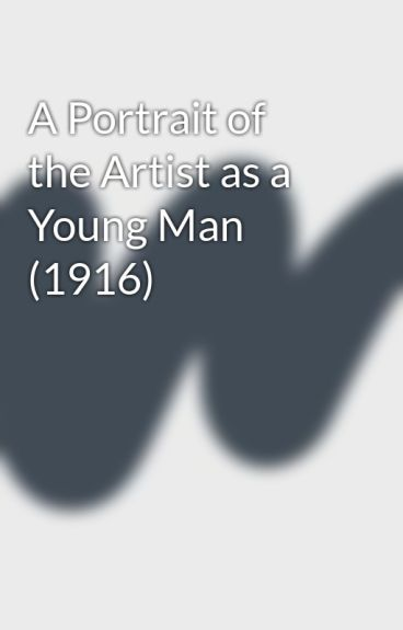 A Portrait of the Artist as a Young Man (1916) by JamesJoyce