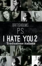 P.S. I hate you 2 |H.S| (Italian Translation) by Mary_dance