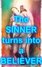The SINNER turns into a BELIEVER by imwithajerk2