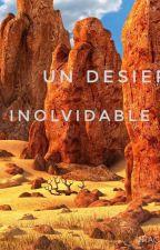Un Desierto Inolvidable (Auryn, Make My Day) by rachel_life