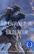 Le Gardien de Denescor - le Mystérieux Troll du Nord by Denescor
