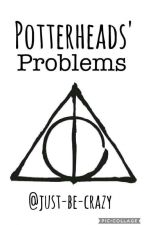 Potterheads' problems (CZ) by just-be-crazy