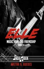 Elle - music, love and friendship (A Jack Rock Novel) by ArethaVGueds