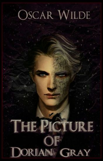The Picture Of Dorian Gray 1890 Oscar Wilde Wattpad