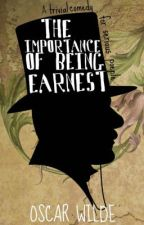 The Importance of Being Earnest, A Trivial Comedy for Serious People by OscarWilde