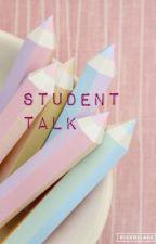 Student Talk by CaydenceLester