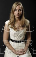 Adopted by Jennifer Lawrence by kylee2721