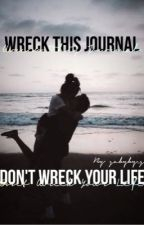 Wreck This Journal, Don't Wreck Your Life [ PAUSE ] by gabyby_g