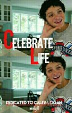 Celebrate Life - Dedicated to Caleb Logan by mollyf7