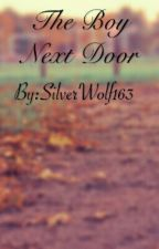 The Boy Next Door by SilverWolf163