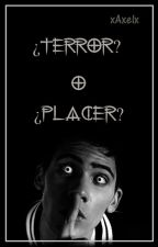 ¿Terror o placer? [Zarcronno]  by DCIagent_2016