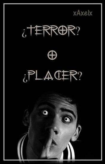 ¿Terror? o ¿Placer? [Zarcronno]