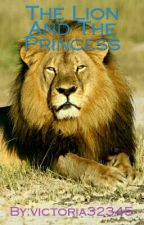 The Lion And The Princess #Wattys2016 by victoria32345