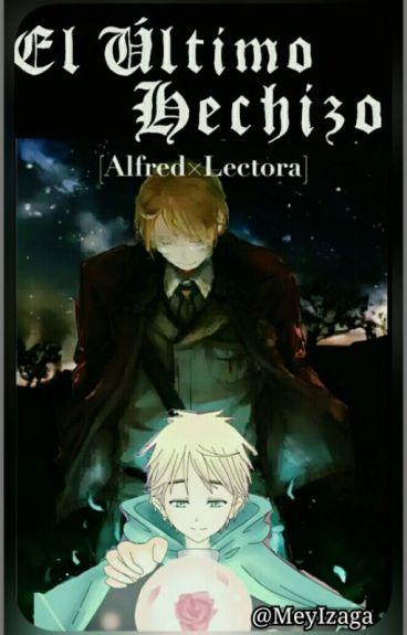 El Último Hechizo [Alfred×Lectora]