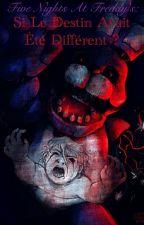 Five Nights At Freddy's : Si Le Destin Avait Été Différent ? by JujuCpjc