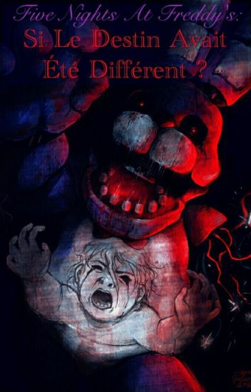 Five Nights At Freddy's : Si Le Destin Avait Été Différent ?