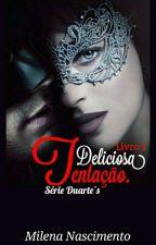 Deliciosa Tentação - Serie Duarte's (Livro 1) by MilenaNascimento573