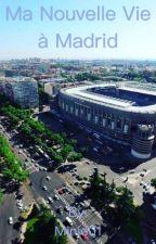 Ma nouvelle vie à Madrid by Minie01