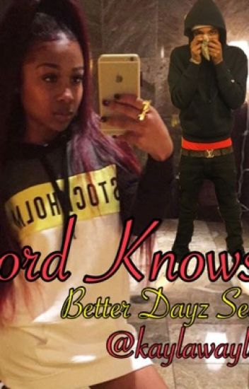 Lord Knows (Better Dayz: Lil Herb- Sequel)
