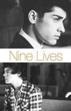 Nine Lives (Zarry Fan Fiction) by writeivywrite