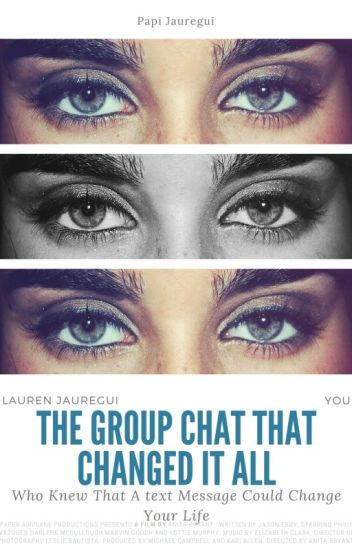The Group Chat That Changed It All- Lauren/You