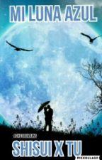 Mi Luna Azul (Shisui X Tu) by mitachisy