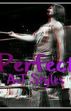 Perfect » AJ Styles[PAUSADA] by -DanielleBarnes
