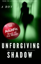 Unforgiving Shadow by anupamarc