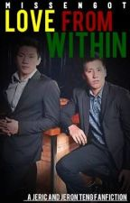 Love from Within (A Jeron/Jeric Teng FanFic) by MissEngot