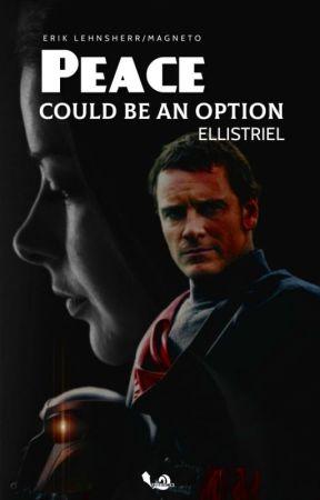 Peace could be an option [Erik Lehnsherr/Magneto] by EIlistriel
