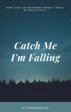 Catch Me, I'm Falling by GoddesssXLove