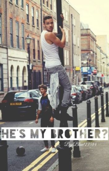 He's my brother?