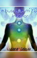 En Busca De Mi YO Interior by lucianaanahi22