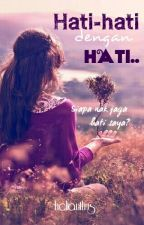 Hati-hati Dengan Hati by helianthu_s