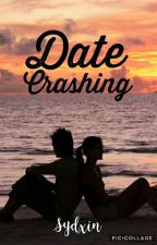 Date Crashing by Sydxin