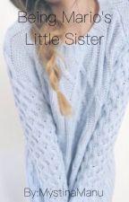 Being Marios little sister (A Cat Selman/Mario Selman fanfic.) by MystinaManu