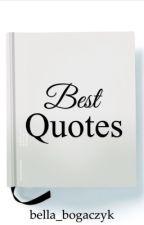 Best Quotes by bella_bogaczyk