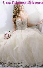 Uma Princesa Diferente by AnnaCarolina400