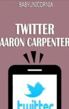 Twitter •×Aaron Carpenterו by BabyUnicornia