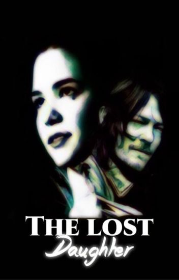 The Lost Daughter- Daryl Dixon - Carl Grimes
