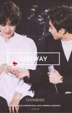 Subway / Chanbaek. by -pathcxde
