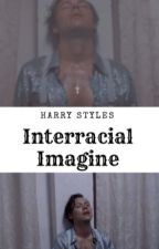 Harry Styles Interracial Imagines!!! (SLOW UPDATES) by Styles_Addict94