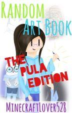 Random Art Book (THE PULA EDITION) by GeekinessOverload528