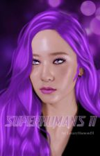 SuperHumans (Segunda Temporada) by LuxuryDiamond31