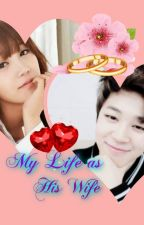 My life as his Wife (Jimin fanfic) by BijoyaBiswas