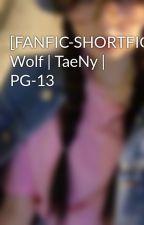 [FANFIC-SHORTFIC] Wolf   TaeNy   PG-13 by LittleTama