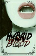 Hybrid Blood ✔ by ShadowPainter666