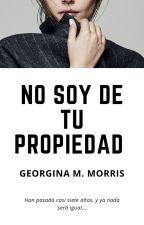 No soy de tu propiedad by GinaMorris